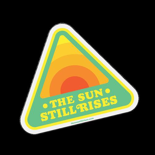 The Sun Still Rises Stickery by Jacob Rosenburg