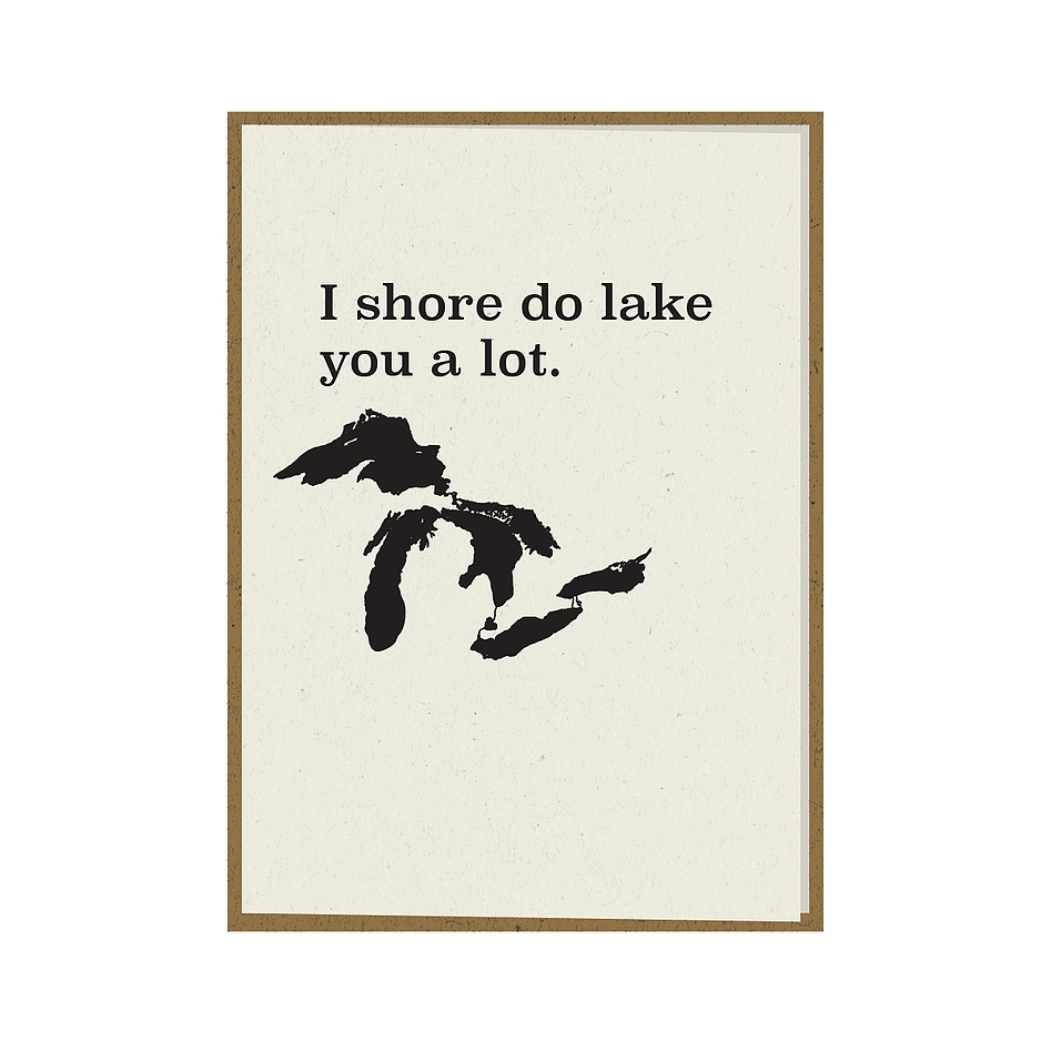 I Shore Do Lake You A Lot Great Lakes Greeting Card
